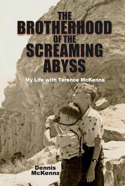 brotherhood-of-the-screaming-abyss-my-life-with-terence-mckenna-dennis-mckenna
